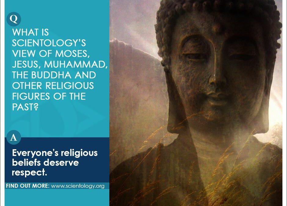 山達基對摩西、基督、穆罕默德、佛陀以及過去其他偉大宗教人物的看法是什麼?